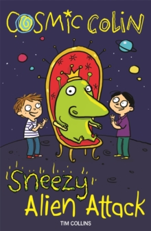 Sneezy Alien Attack : Cosmic Colin, Paperback / softback Book