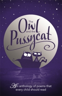 The Owl and the Pussycat : An Anthology of Poems That Every Child Should Read, Hardback Book