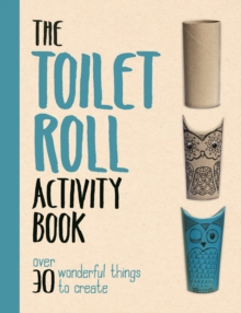 The Toilet Roll Activity Book, Paperback Book