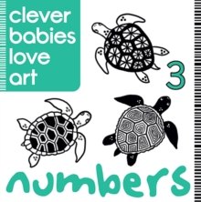 Clever Babies Love Art : Numbers, Board book Book