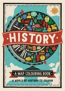 History: A Map Colouring Book : A World of History to Colour, Paperback / softback Book