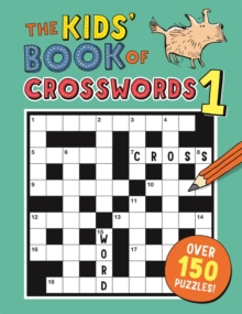 The Kids' Book of Crosswords 1, Paperback / softback Book