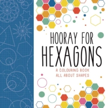Hooray for Hexagons : A Colouring Book All About Shapes, Paperback / softback Book
