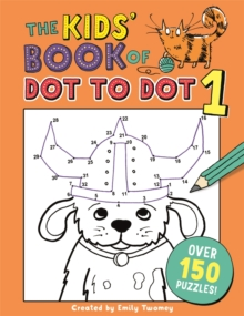 The Kids' Book of Dot to Dot 1, Paperback / softback Book