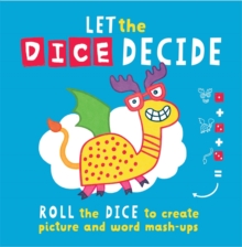 Let The Dice Decide : Roll the Dice to Create Picture and Word Mash-Ups, Paperback / softback Book