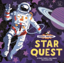 Puzzle Masters: Star Quest : Extreme Puzzle Challenges for Clever Kids, Paperback / softback Book