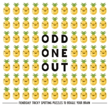 Odd One Out : Fiendishly Tricky Spotting Puzzles to Boggle your Brain, Paperback / softback Book
