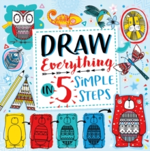 Draw Everything in 5 Simple Steps, Paperback / softback Book