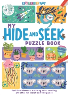 My Hide and Seek Puzzle Book : Spot the Difference, Matching Pairs, Counting and other fun Seek and Find Games, Paperback / softback Book