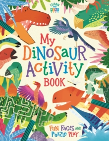 My Dinosaur Activity Book : Fun Facts and Puzzle Play, Paperback / softback Book