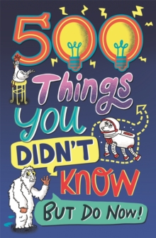500 Things You Didn't Know : ... But Do Now!, Paperback / softback Book
