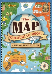 The Map Colouring Book : A World of Things to Colour, Paperback / softback Book
