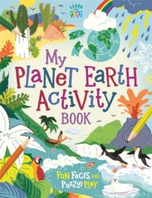 My Planet Earth Activity Book : Fun Facts and Puzzle Play, Paperback / softback Book