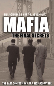 Mafia: The Final Secrets : The Last Confessions of a Mob Godfather, Paperback Book