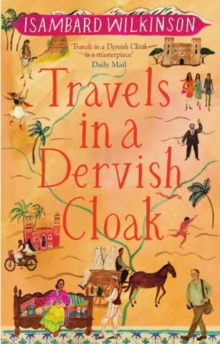 Travels in a Dervish Cloak, Paperback Book