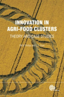 Innovation in Agri-food Clusters : Theory and Case Studies, Hardback Book