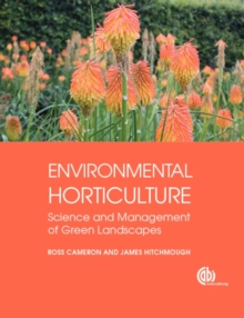Environmental Horticulture : Science and Management of Green Landscapes, Paperback Book