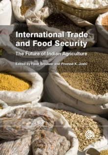 International Trade and Food Security : The Future of Indian Agriculture, Hardback Book
