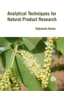 Analytical Techniques for Natural Product Research, Hardback Book