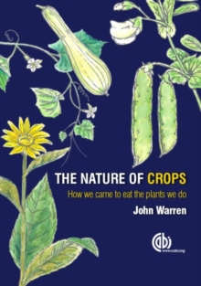 The Nature of Crop : How we came to eat the plants we do, Paperback Book