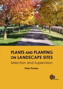 Plants and Planting on Landscape Sites : Selection and Supervision, Hardback Book
