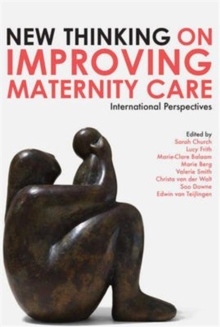 New Thinking on Improving Maternity Care : International Perspectives, Paperback / softback Book