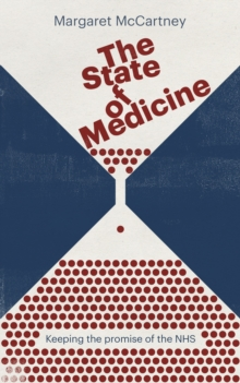 The State of Medicine : Keeping the promise of the NHS, Paperback Book