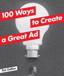 100 Ways to Create a Great Ad, Paperback Book