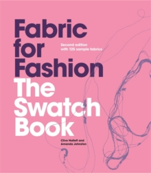 Fabric for Fashion: The Swatch Book, 2nd Ed. with 125 Samples, Hardback Book