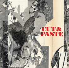 Cut & Paste: 21st Century Collage : 21st-Century Collage, Paperback / softback Book