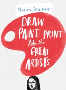 Let's Draw, Paint, Print Like the Great Artists, Paperback Book