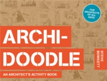 Archi-Doodle : An Architect's Activity Book, Paperback Book