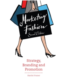 Marketing Fashion : Strategy, Branding and Promotion, Paperback Book