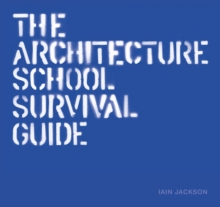 The Architecture School Survival Guide, Hardback Book