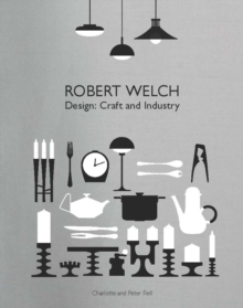 Robert Welch: Design: Craft and Industry, Hardback Book