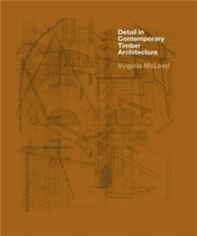 Detail in Contemporary Timber Architecture, Paperback Book