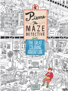 Pierre the Maze Detective and the Great Colouring Adventure, Paperback Book