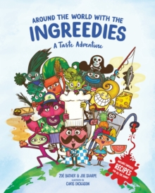Around the World with the Ingreedies: A Taste Adventure, Hardback Book