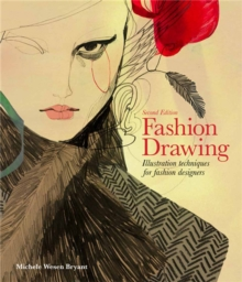 Fashion Drawing, Second edition: Illustration Techniques for Fash : Illustration Techniques for Fashion Designers, Paperback Book