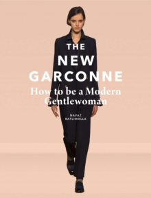 The New Garconne : How to be a Modern Gentlewoman, Hardback Book