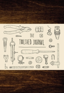 Toolshed Journal, Paperback Book