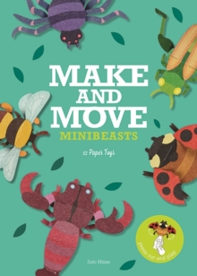 Make & Move : Minibeasts: 12 Paper Puppets To Press Out and Play, Paperback / softback Book