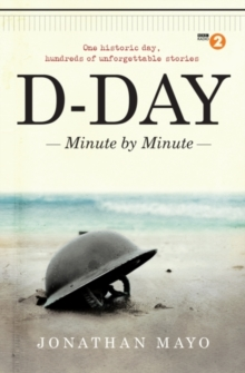 D-Day: Minute by Minute, Hardback Book