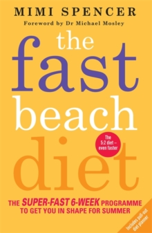 The Fast Beach Diet : The Super-Fast 6-Week Programme to Get You in Shape for Summer, Paperback / softback Book