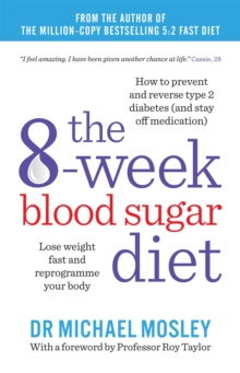 The 8-Week Blood Sugar Diet : Lose Weight Fast and Reprogramme Your Body for Life, Paperback Book