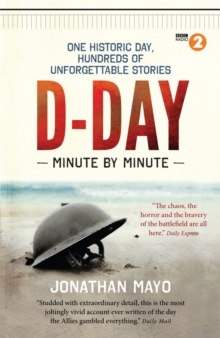 D-Day: Minute by Minute, Paperback / softback Book