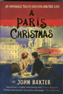 A Paris Christmas : An Improbable Tale of Good Food and True Love, Paperback Book