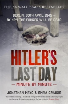 Hitler'S Last Day : Minute by Minute, Paperback / softback Book