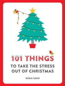 101 Things to Take the Stress Out of Christmas, Paperback / softback Book