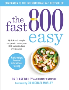 The Fast 800 Easy : Quick and simple recipes to make your 800-calorie days even easier, Paperback / softback Book